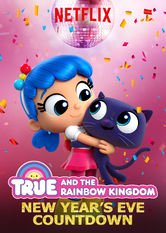 True and the Rainbow Kingdom: New Year's Eve Countdown Netflix BR (Brazil)